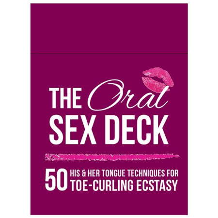 The Oral Sex Deck: 50 His & Her Tongue Techniques for Toe-Curling Ecstasy
